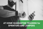 At Home Quarantine Training for Sprinters and Jumpers - Trackwired