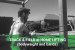 Track & Field At Home Lifting (bodyweight and bands) - Trackwired