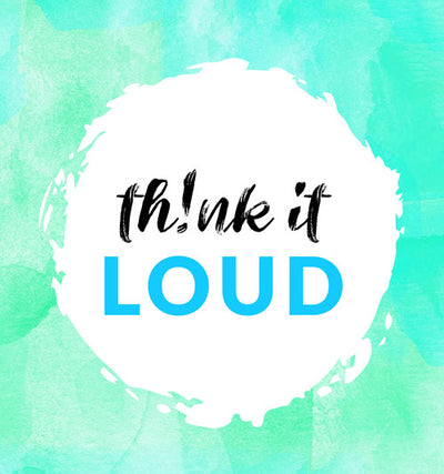 Think It Loud