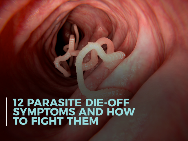 12 Parasite Die-Off Symptoms and How to Fight Them
