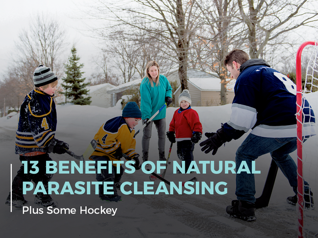 13 Benefits of Natural Parasite Cleansing (Plus Some Hockey)