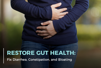 Restore Gut Health: Fix Diarrhea, Constipation, and Bloating