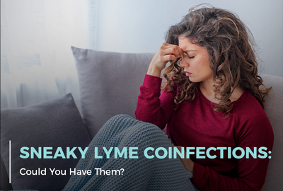 Sneaky Lyme Coinfections: Could You Have Them?