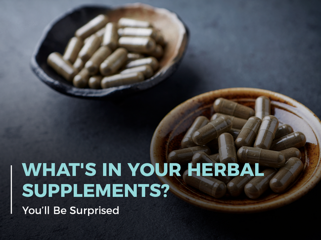 What's in Your Herbal Supplements? (You'll Be Surprised)