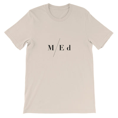 M/Ed - Master of Education - Unisex T-Shirt