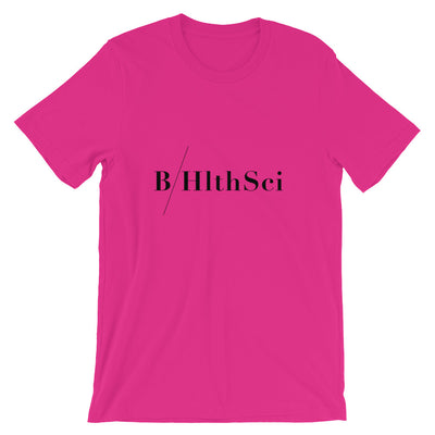 B/HlthSci - Bachelor of Health Sciences - Unisex T-Shirt
