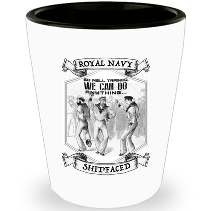 Royal Navy We Can Do Anything Shot Glass