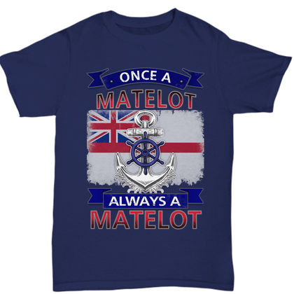 Once a Matelot, Always a Matelot T Shirt
