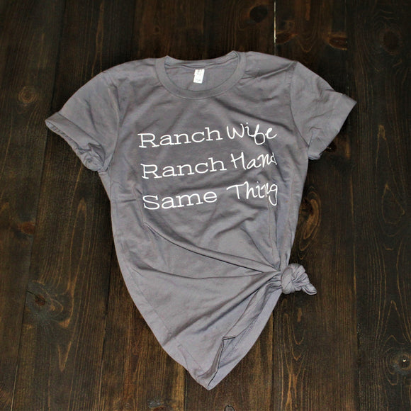 Ranch Wife - Ranch Hand - Same Thing