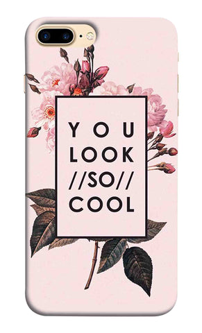 Iphone 7 Plus - You Look So Cool Mobile Case