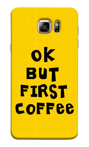 Samsung Note 5 - Ok But First Coffee Yellow Bg Mobile Case