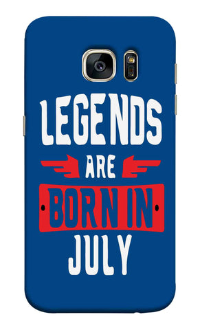 Samsung S7 - Legends Are Born In July Month Mobile Case