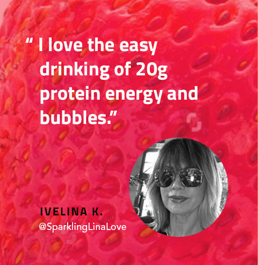 I love the easy  drinking of 20g protein energy and bubbles.