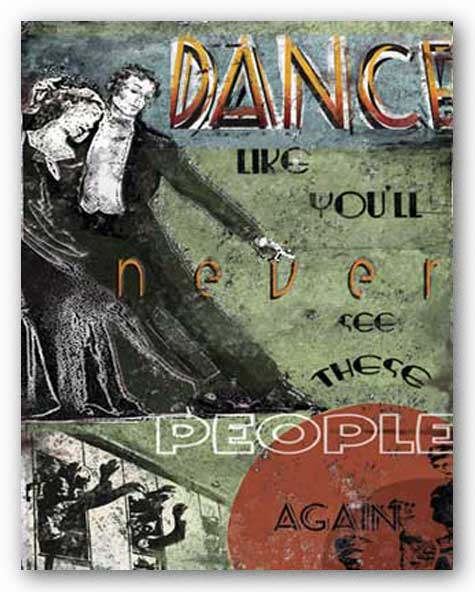 Dance Like You'll Never See These People Again by Julie Ueland