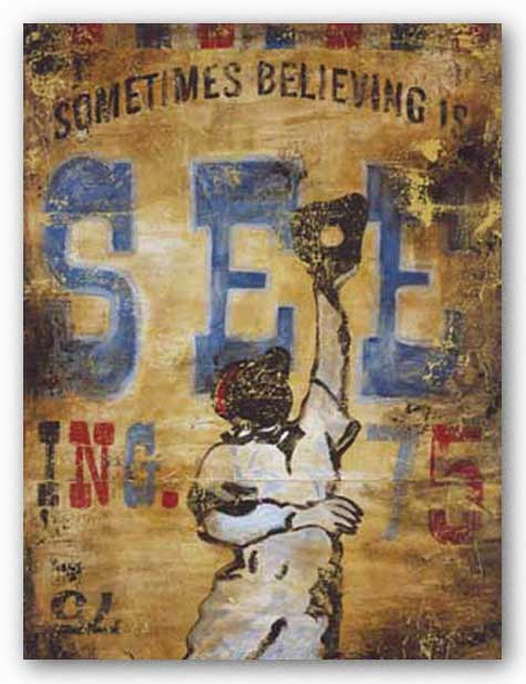 Sometimes Seeing is Believing by Rodney White