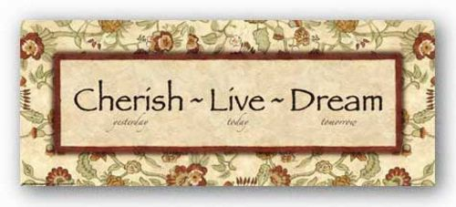 Words To Live By - Eduardian Floral: Cherish Live Dream by Debbie DeWitt