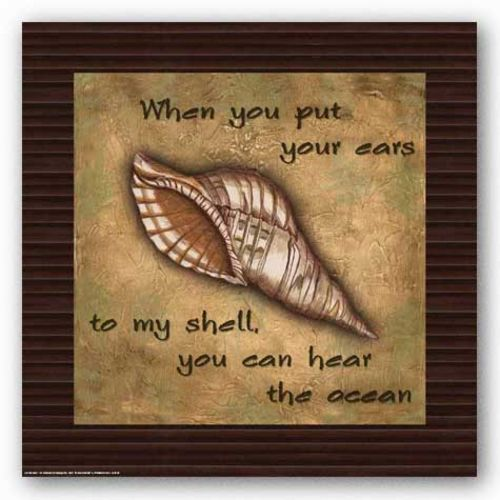 Tuscan Shells: When you put your ears by Debbie DeWitt