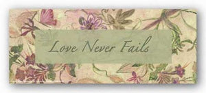 Pink Floral: Love Never Fails by Smith-Haynes