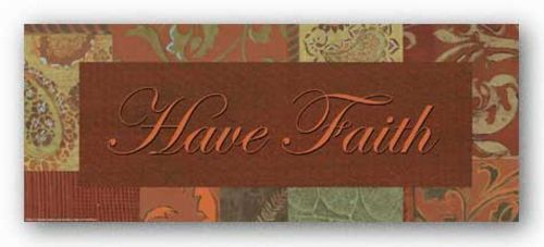 Words To Live By - Paisley Garden: Have Faith by Smith-Haynes