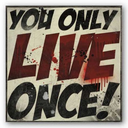 You Only Live Once! by Daniel Bombardier (D3N!@L)