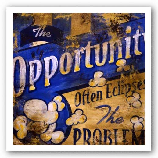 The Opportunity Often Eclipses the Problem by Rodney White