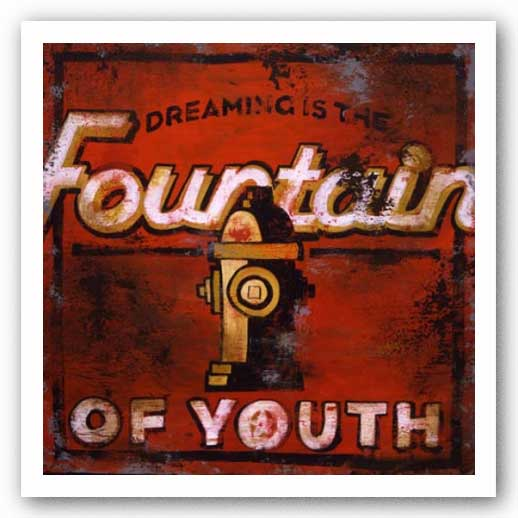 Dreaming is the Fountain of Youth by Rodney White