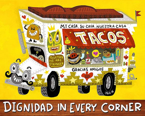 Taco Truck (Dignidad in Every Corner) by Jorge R. Gutierrez