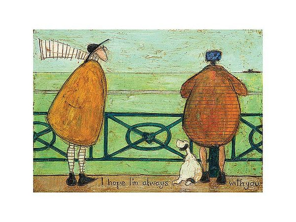 I Hope I'm Always With You by Sam Toft