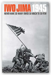 Iwo Jima, 1945 - Never Have So Many Owed So Much To So Few