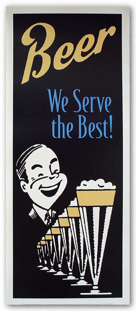 Beer We Serve The Best by AdGraphics
