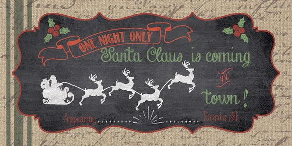 December 25th Santa Claus is coming to Town One Night Only by Jo Moulton