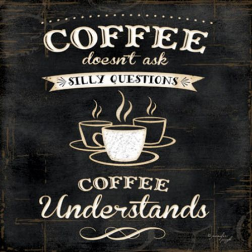 Coffee Understands by Jennifer Pugh