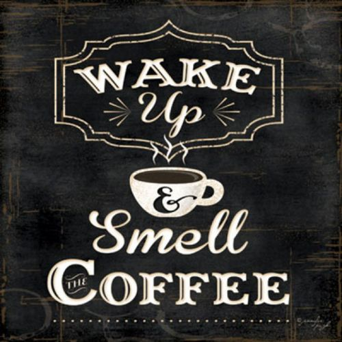 Wake Up and Smell the Coffee by Jennifer Pugh