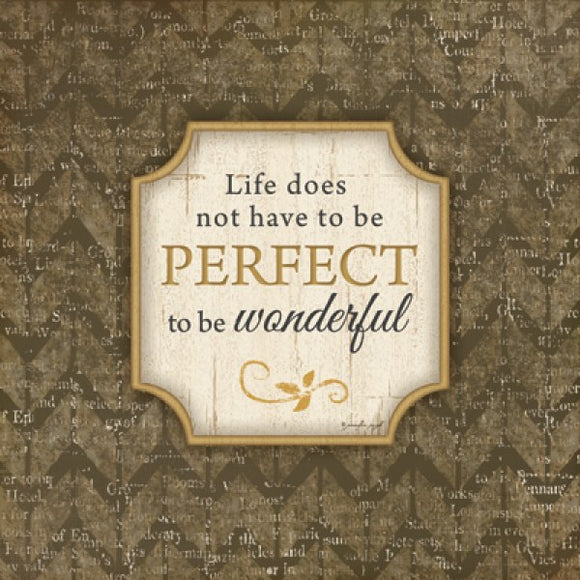 Life Does Not Have To Be Perfect by Jennifer Pugh