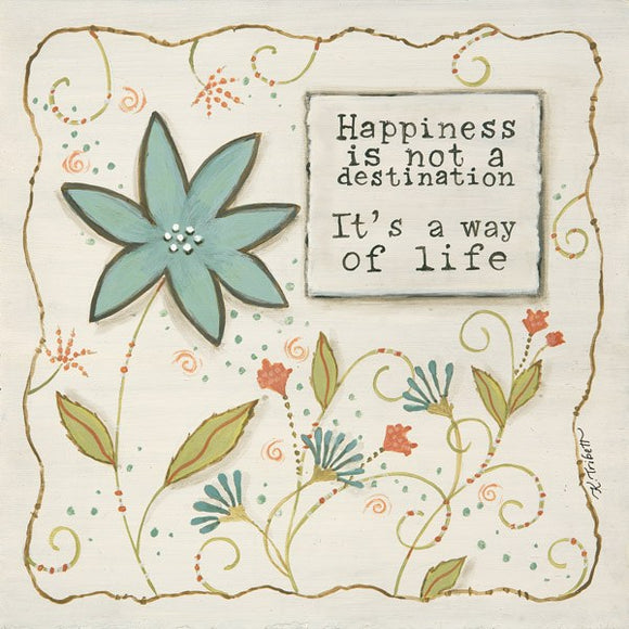 Happiness Is A Way by Karen Tribett