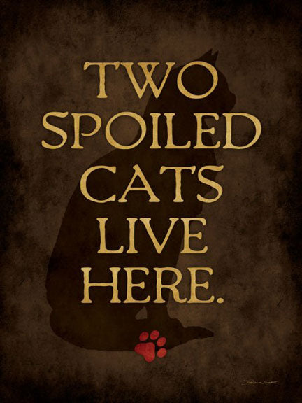 Two Spoiled Cats Live Here by Stephanie Marrott