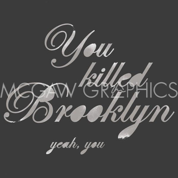 You Killed Brooklyn yeah, you by Urban Cricket