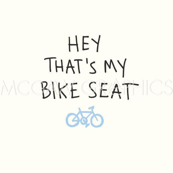 Hey That's My Bike Seat by Urban Cricket