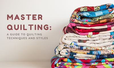 Master Quilting: A Guide to Quilting Techniques and Styles