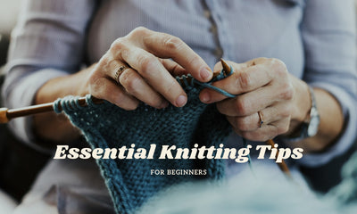 Essential Knitting Tips for Beginners