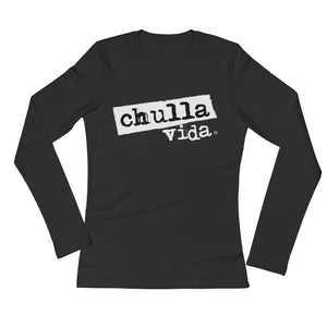 CHULLA VIDA (Ladies' Long Sleeve T-Shirt)