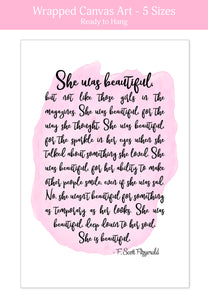 She Was Beautiful - F Scott Fitzgerald Quote Art Print - Wrapped Canvas Art - Inspirational Quotes for Her - Island Dog T-Shirt Company