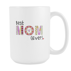 Best Mom Ever Coffee Mug - Great Gift Ideas for Mothers - 15 oz Ceramic Cup - Island Dog T-Shirt Company