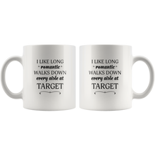 I Like Long Romantic Walks Down Every Aisle At Target Funny Mug Quote - Island Dog T-Shirt Company