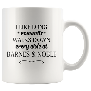 I Like Long Romantic Walks Down Every Aisle At Barnes & Noble Funny Mug Quote - Island Dog T-Shirt Company