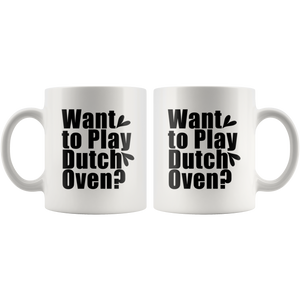 Want to Play Dutch Oven Funny Fart Coffee Mug - Island Dog T-Shirt Company