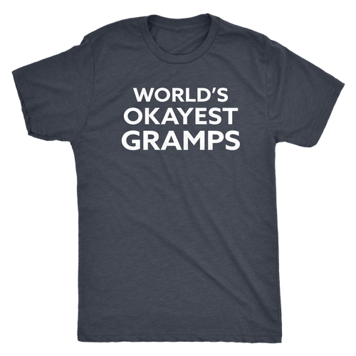 World's Okayest Gramps - Funny Men's Extra Soft Triblend T-Shirt - Island Dog T-Shirt Company