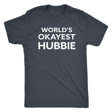 World's Okayest Hubbie - Funny Men's Extra Soft Triblend T-Shirt - Island Dog T-Shirt Company
