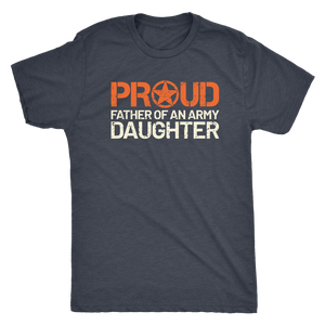 Proud Father of an Army Daughter - Men's Ultra Soft Short Sleeve Military Dad Tee - Island Dog T-Shirt Company