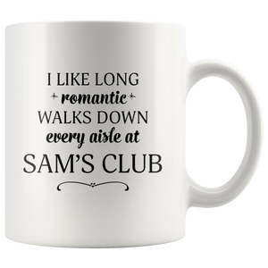 I Like Long Romantic Walks Down Every Aisle At Sam's Club Funny Mug Quote - Island Dog T-Shirt Company